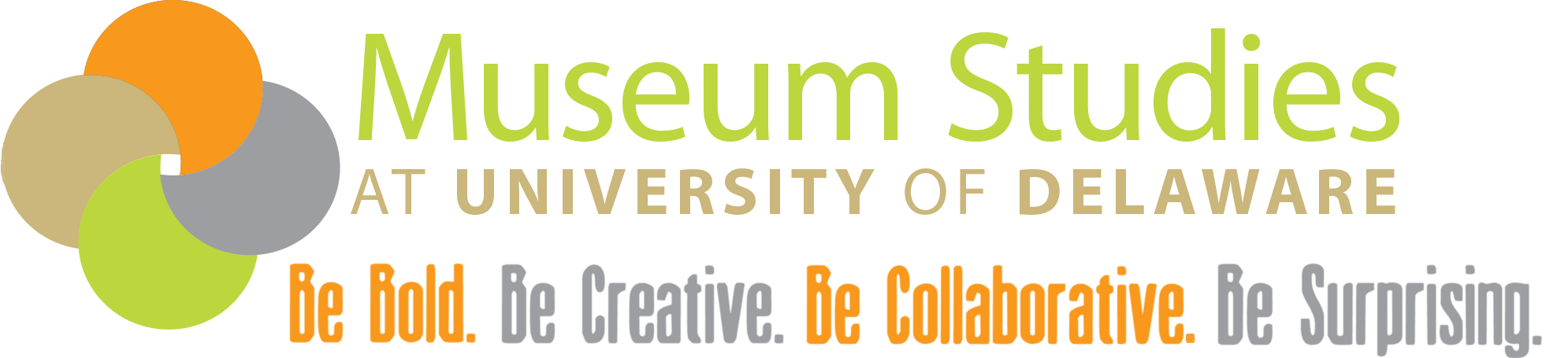Museum Studies Program Be Bold Be Creative Be Collaborative Be
